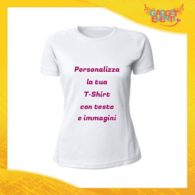 T-Shirt Donna Maglietta Bianca Personalizzata con Nome Foto Immagine Testo o Frase Gadget Eventi