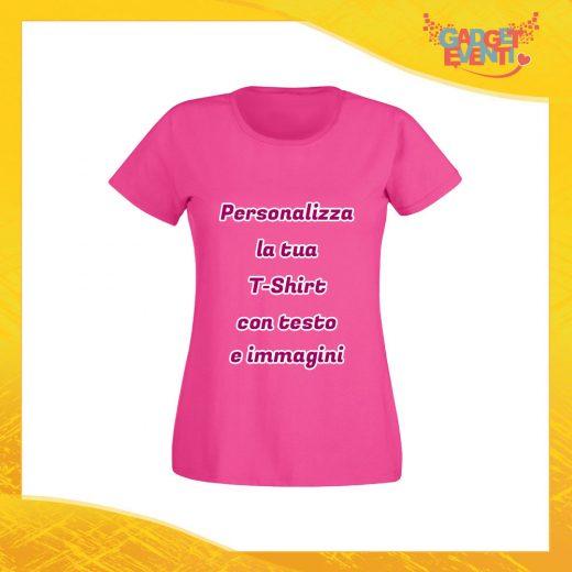 T-Shirt Donna Maglietta Fucsia Personalizzata con Nome Foto Immagine Testo o Frase Gadget Eventi
