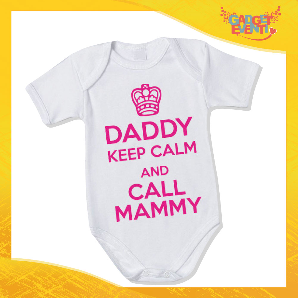 "Body Neonato Fucsia Bodino Bimbo ""Daddy Keep Calm and call Mammy"" Gadget Eventi"