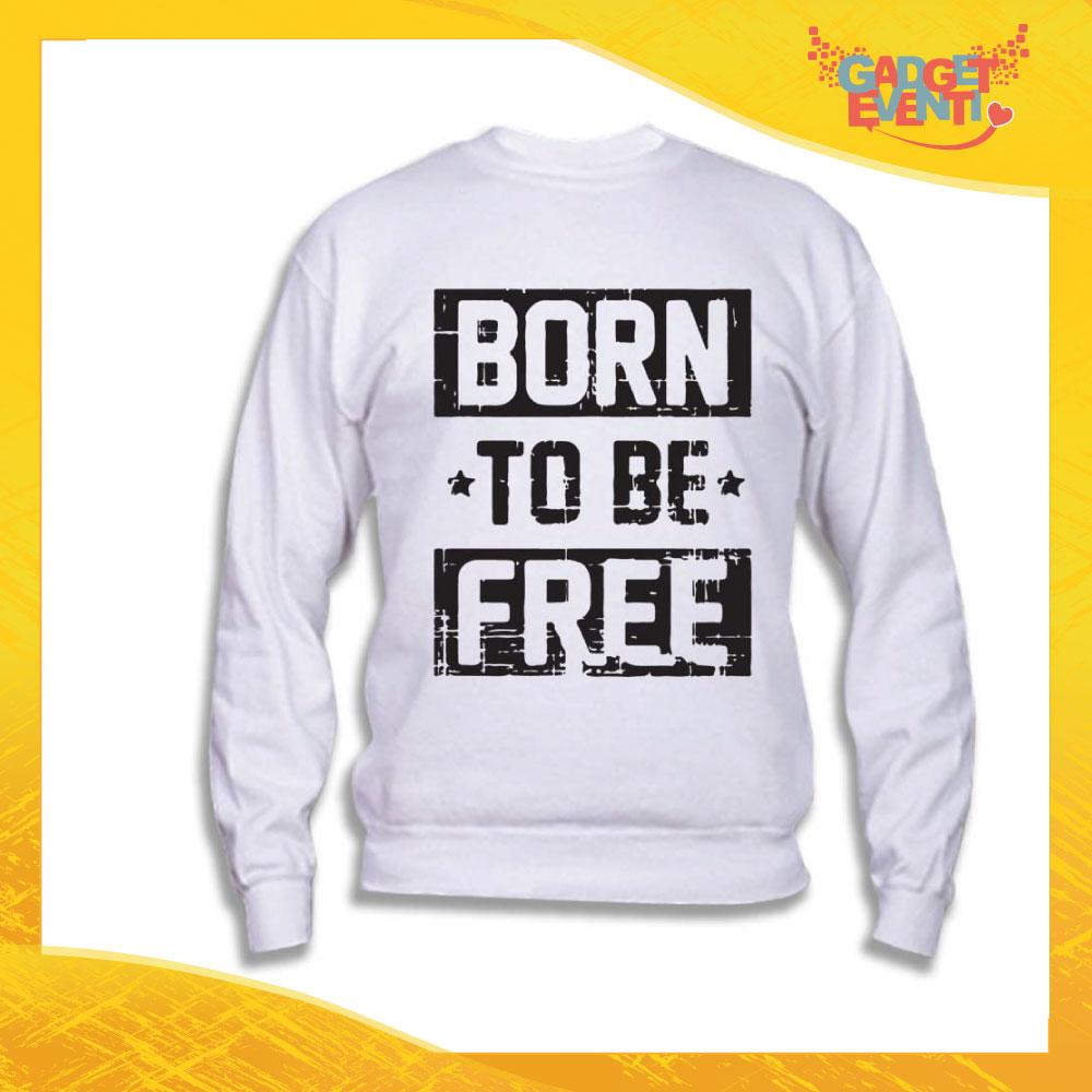 "Felpa Unisex Adulto ""Born to be Free"" Gadget Eventi"