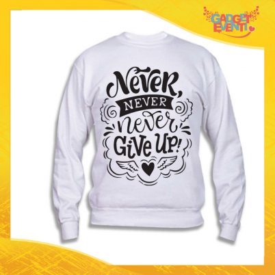 "Felpa Unisex Adulto ""Never Give Up"" Gadget Eventi"