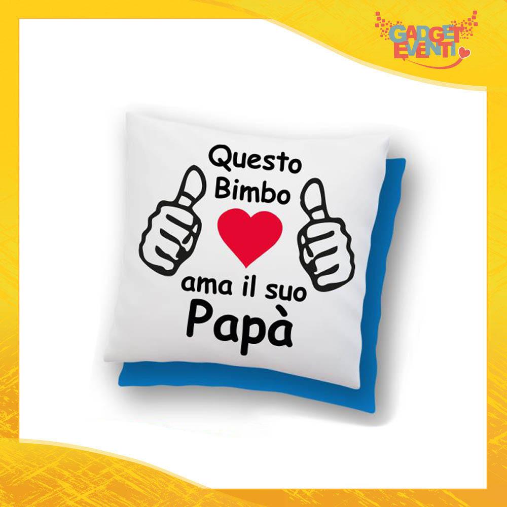 """Cuscino Quadrato Maschietto """"Ama il Suo Papà"""" Idea Regalo Festa del Papà Gadget Eventi"""