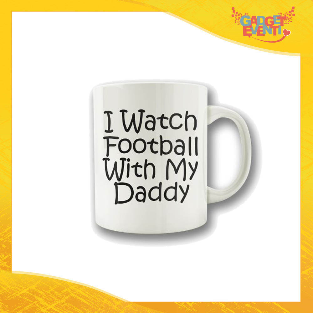 "Tazza ""Football With My Daddy"" Colazione Breakfast Mug Idea Regalo Festa del Papà Gadget Eventi"