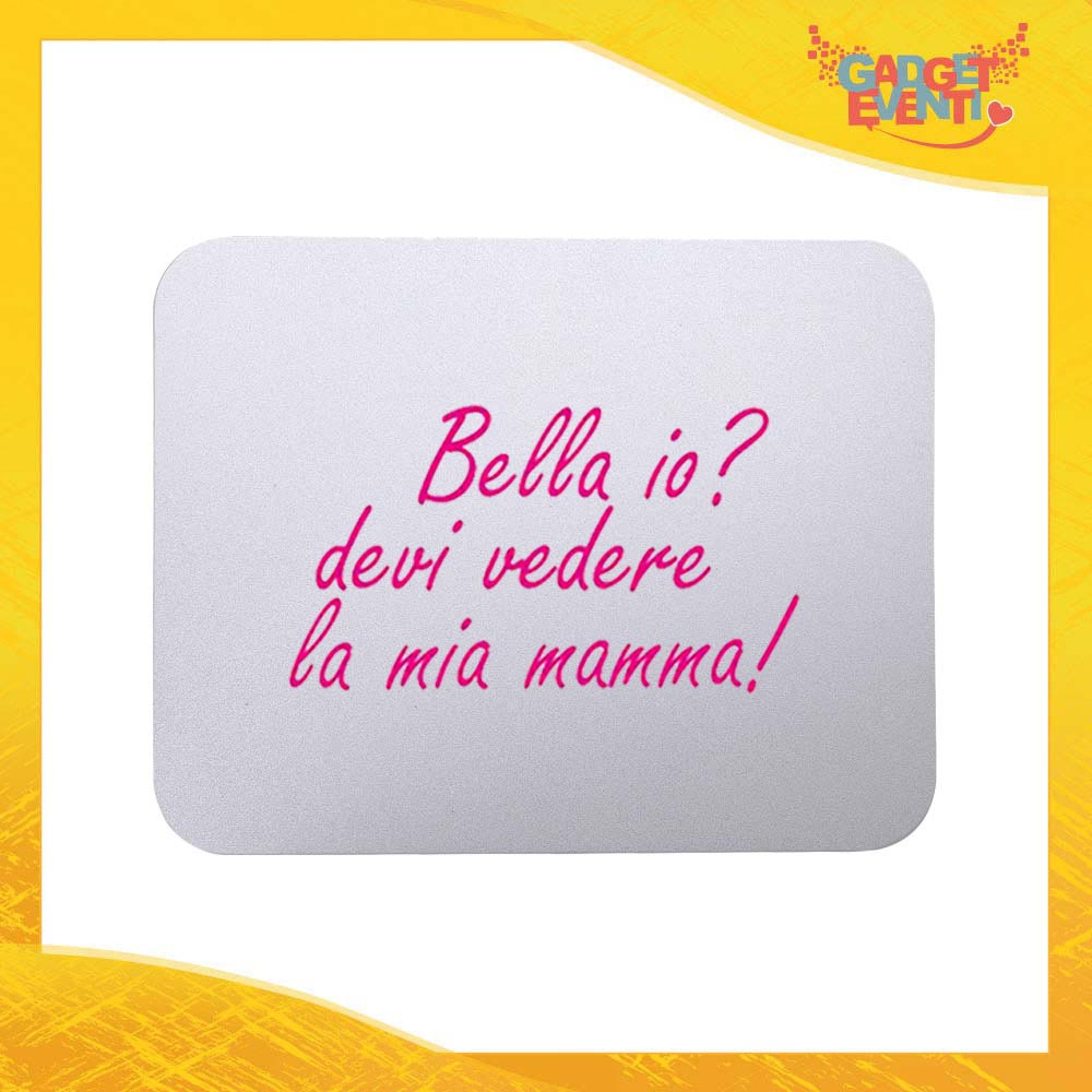 """Mouse Pad femminuccia """"Bello Bella io"""" tappetino pc ufficio idea regalo festa della mamma gadget eventi"""