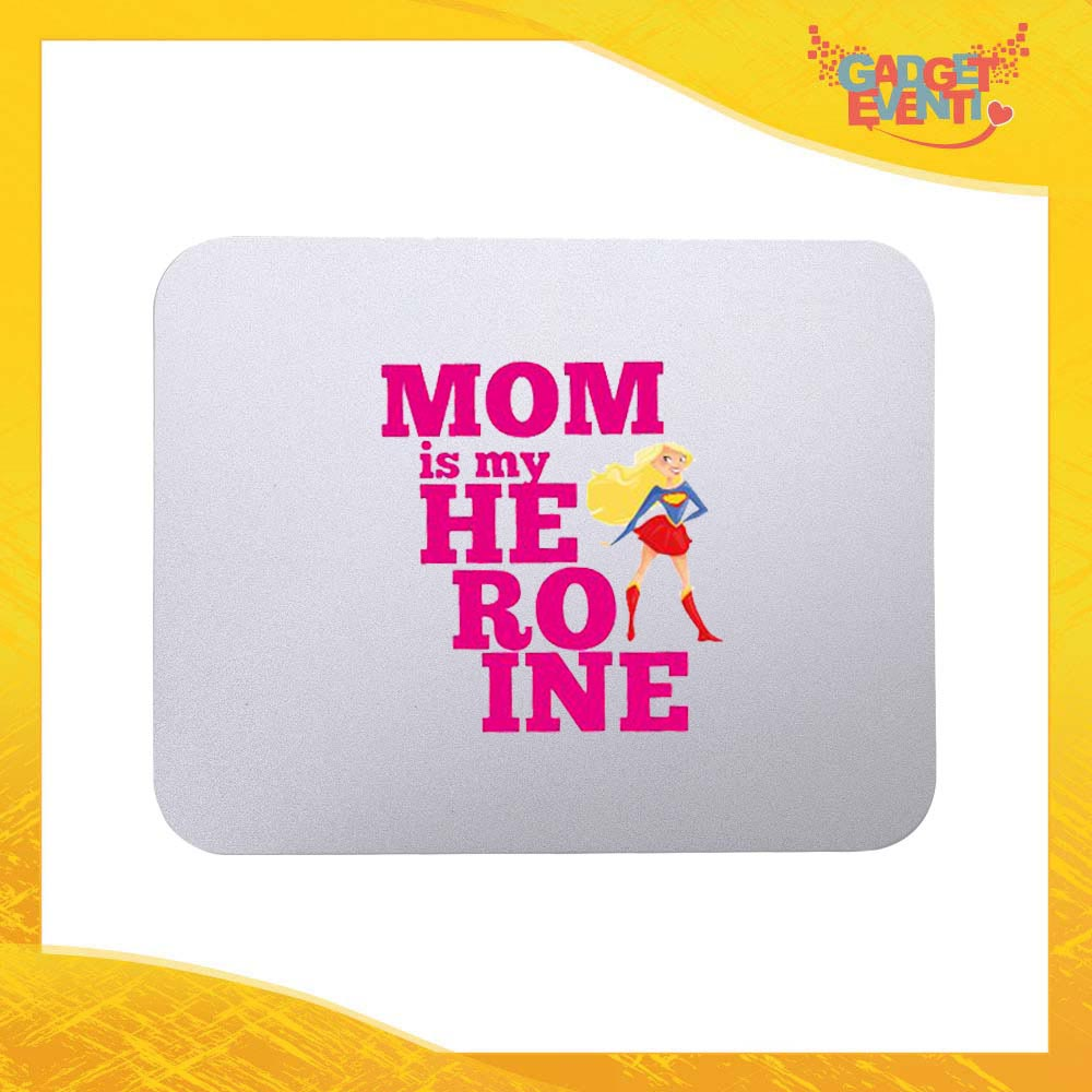 """Mouse Pad femminuccia """"Mom is my Heroine"""" tappetino pc ufficio idea regalo festa della mamma gadget eventi"""