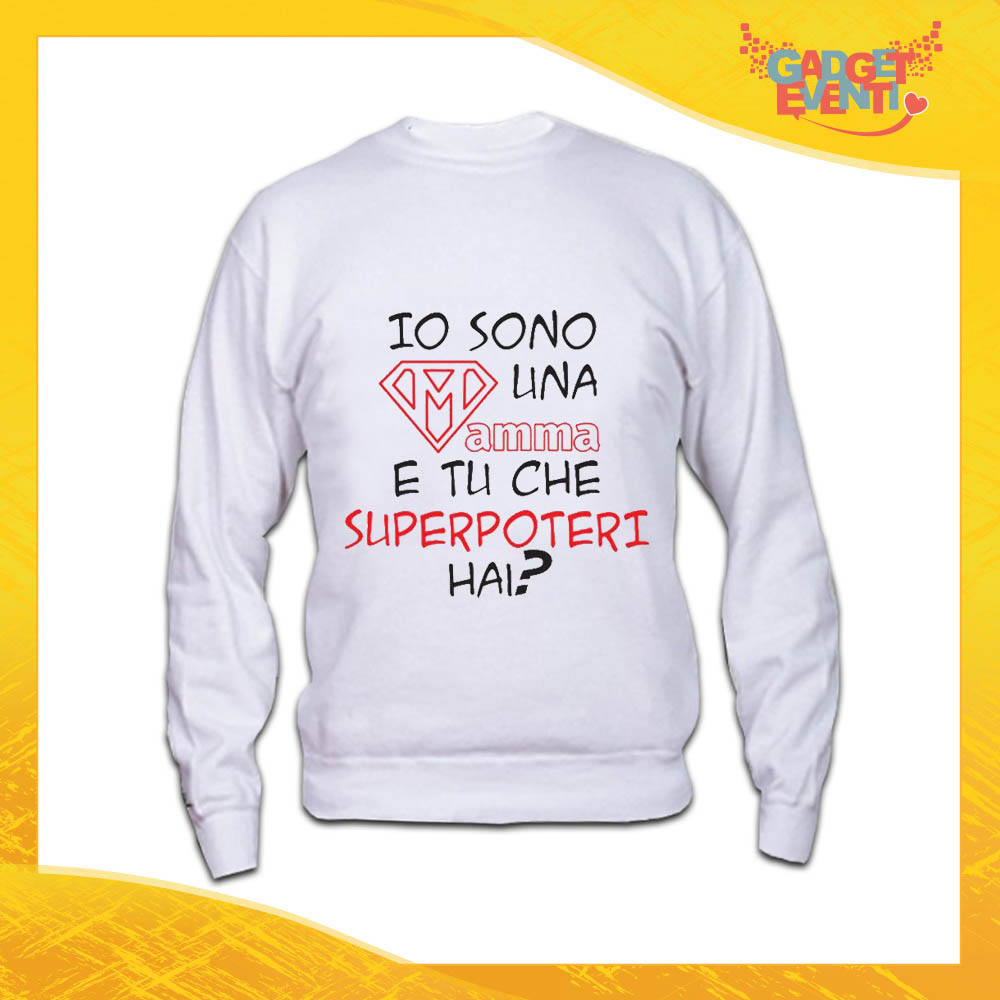 """Felpa Bianca """"Superpoteri"""" Idea Regalo Festa della Mamma Gadget Eventi"""