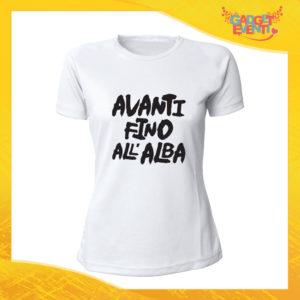 """T-Shirt Donna Bianca """"Avanti fino all'alba"""" Maglia Maglietta Idea Regalo Divertente Gadget Eventi"""