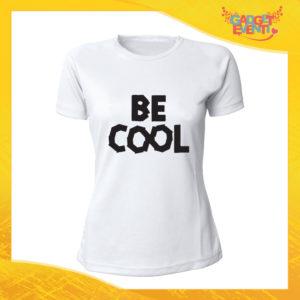 """T-Shirt Donna Bianca """"Be Cool"""" Maglia Maglietta Idea Regalo Divertente Gadget Eventi"""