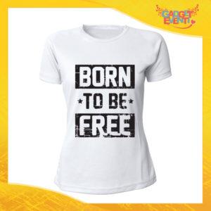 """T-Shirt Donna Bianca """"Born to be free"""" Maglia Maglietta Idea Regalo Divertente Gadget Eventi"""