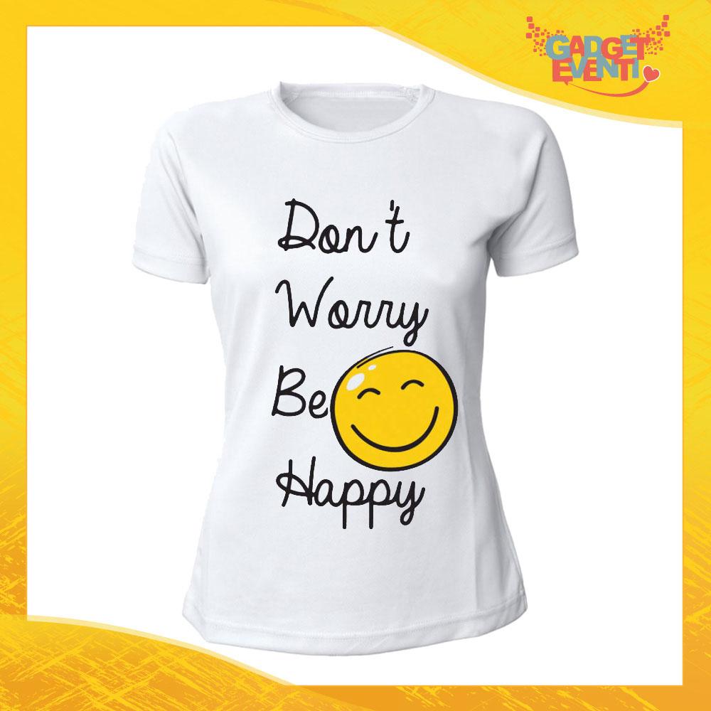 """T-Shirt Donna Bianca """"Don't worry be happy"""" Maglia Maglietta Idea Regalo Divertente Gadget Eventi"""