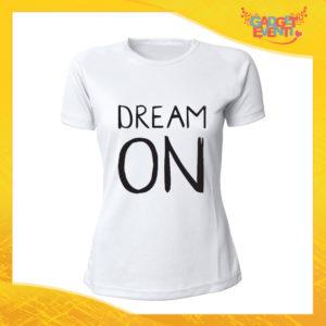 """T-Shirt Donna Bianca """"Dream On"""" Maglia Maglietta Idea Regalo Divertente Gadget Eventi"""