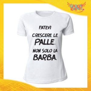 """T-Shirt Donna Bianca """"Fatevi crescere le palle"""" Maglia Maglietta Idea Regalo Divertente Gadget Eventi"""