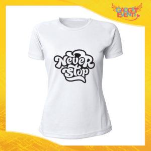 """T-Shirt Donna Bianca """"Never Stop"""" Maglia Maglietta Idea Regalo Divertente Gadget Eventi"""