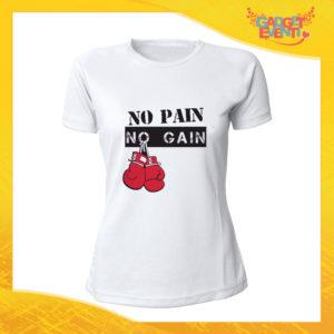 """T-Shirt Donna Bianca """"No Pain No Gain"""" Maglia Maglietta Idea Regalo Divertente Gadget Eventi"""