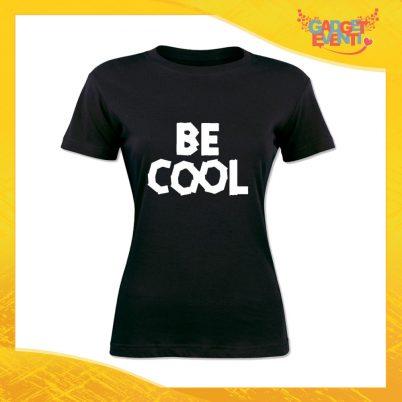 """T-Shirt Donna Nera """"Be Cool"""" Maglia Maglietta Idea Regalo Divertente Gadget Eventi"""