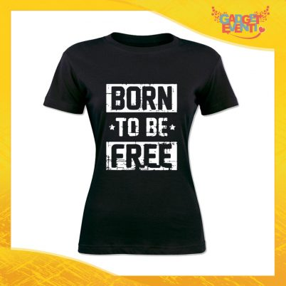 """T-Shirt Nera Bianca """"Born to be free"""" Maglia Maglietta Idea Regalo Divertente Gadget Eventi"""