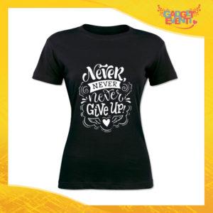 """T-Shirt Donna Nera """"Never Give Up"""" Maglia Maglietta Idea Regalo Divertente Gadget Eventi"""