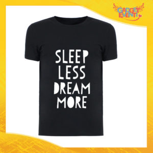 """T-Shirt Uomo Nera """"Sleep Less Dream More"""" Maglia Maglietta Maschile Idea Regalo Divertente per un Ragazzo Gadget Eventi"""