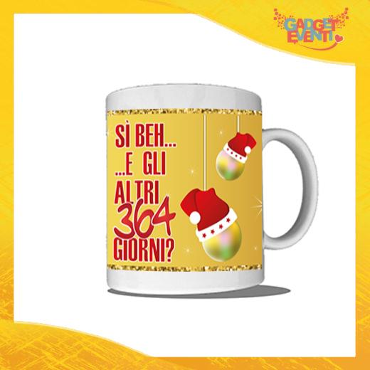 """Tazza Natalizia Personalizzata """"Gli altri 364 Giorni?"""" grafica Oro Mug Colazione Breakfast Idea Regalo Festività Natalizie Gadget Eventi"""